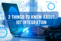 3 Things to Know About IoT Integration