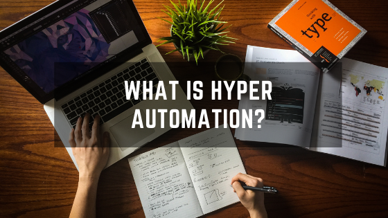 What is Hyper Automation?